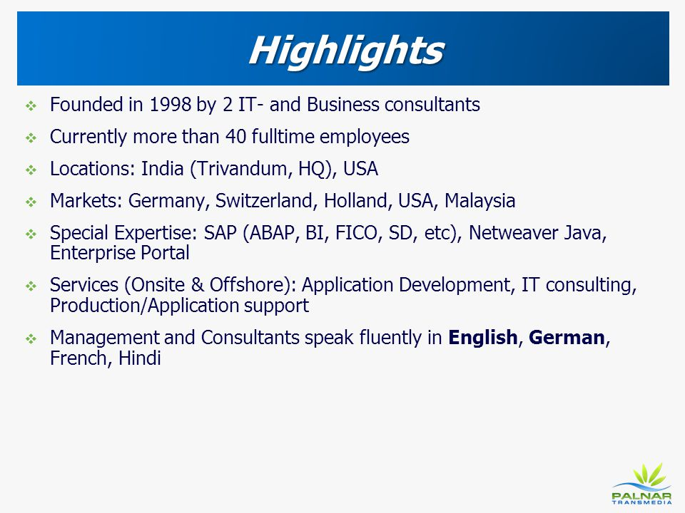 Highlights Founded in 1998 by 2 IT- and Business consultants