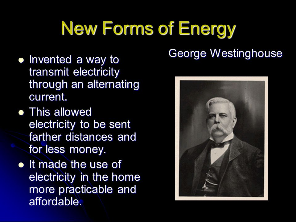 New Forms of Energy George Westinghouse