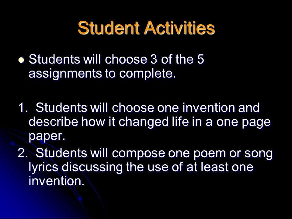 Student Activities Students will choose 3 of the 5 assignments to complete.