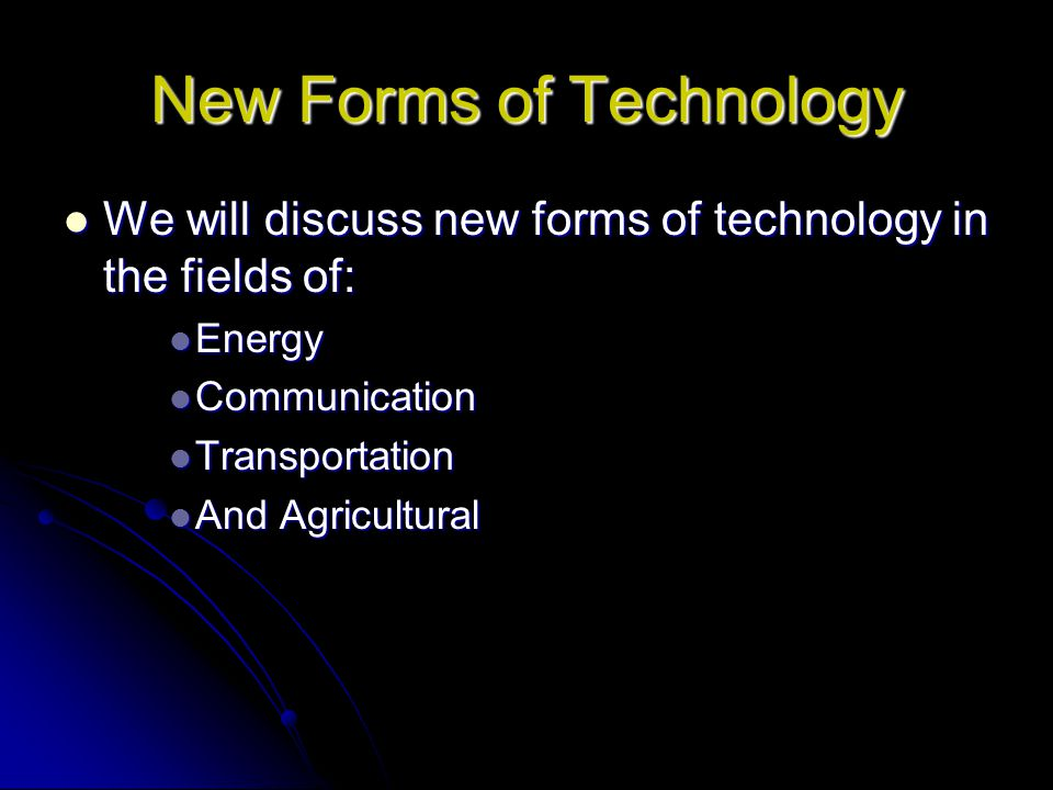 New Forms of Technology