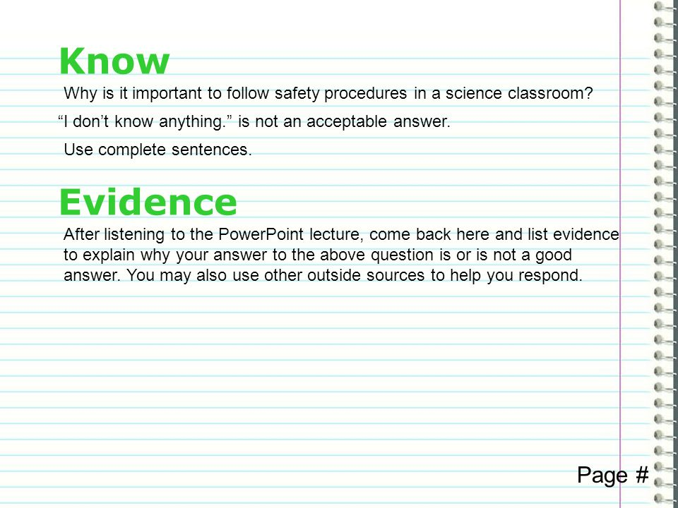 Know Why is it important to follow safety procedures in a science classroom I don't know anything. is not an acceptable answer.