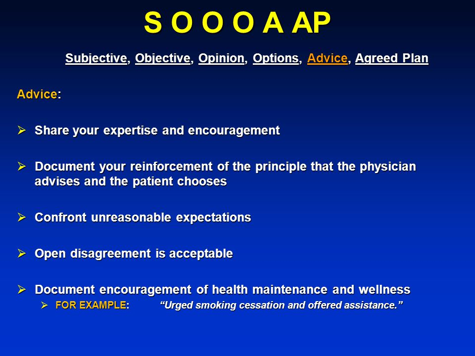 S O O O A AP Subjective, Objective, Opinion, Options, Advice, Agreed Plan. Advice: Share your expertise and encouragement.