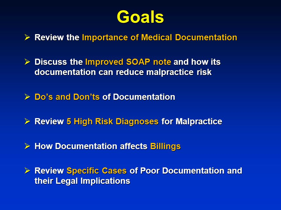 Goals Review the Importance of Medical Documentation