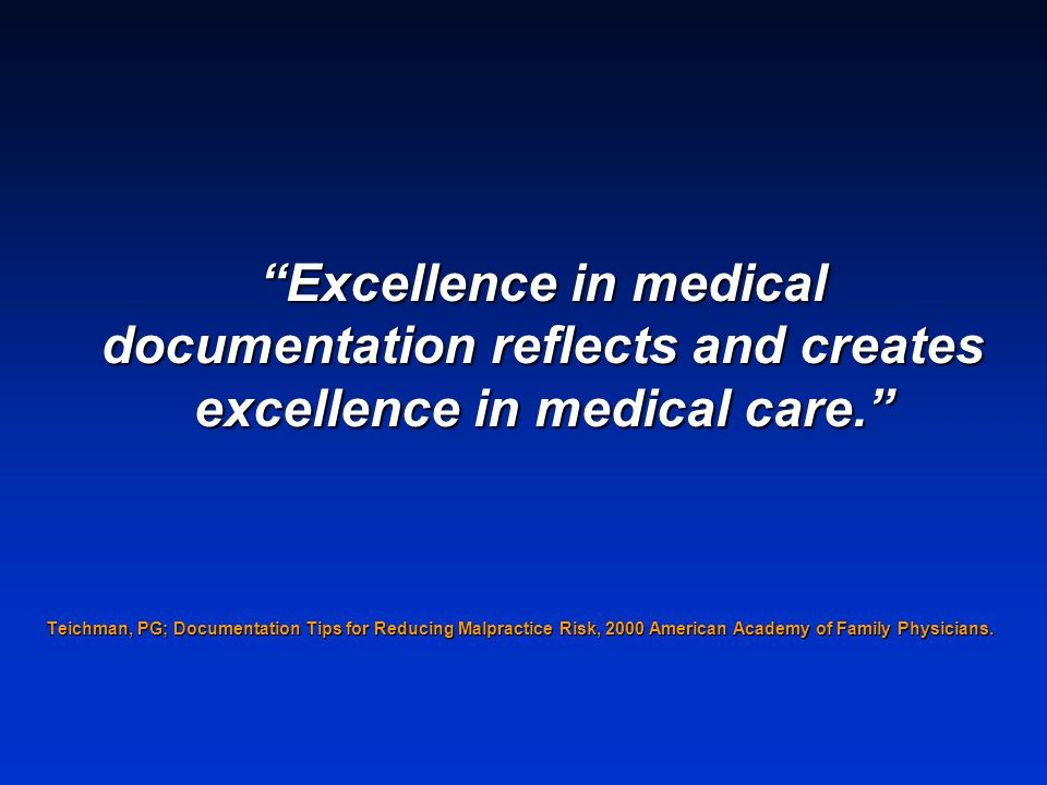 Excellence in medical documentation reflects and creates excellence in medical care.