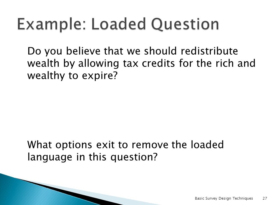 Example: Loaded Question