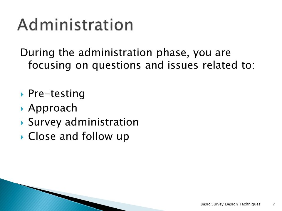 Administration During the administration phase, you are focusing on questions and issues related to:
