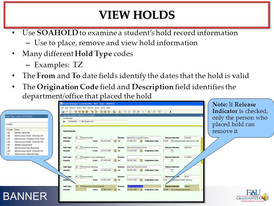 VIEW HOLDS Use SOAHOLD to examine a student's hold record information. Use to place, remove and view hold information.