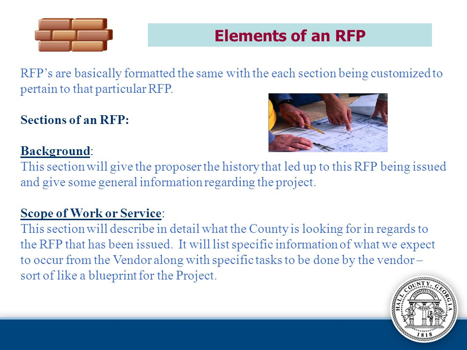 Elements of an RFP RFP's are basically formatted the same with the each section being customized to.