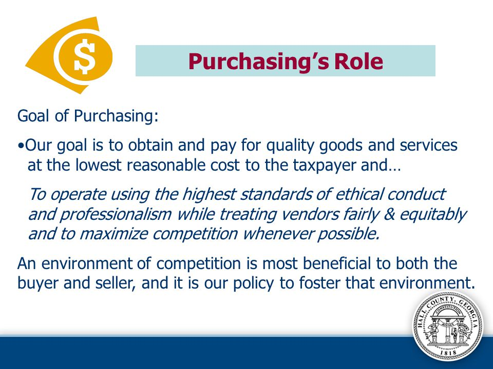 Purchasing's Role Goal of Purchasing: