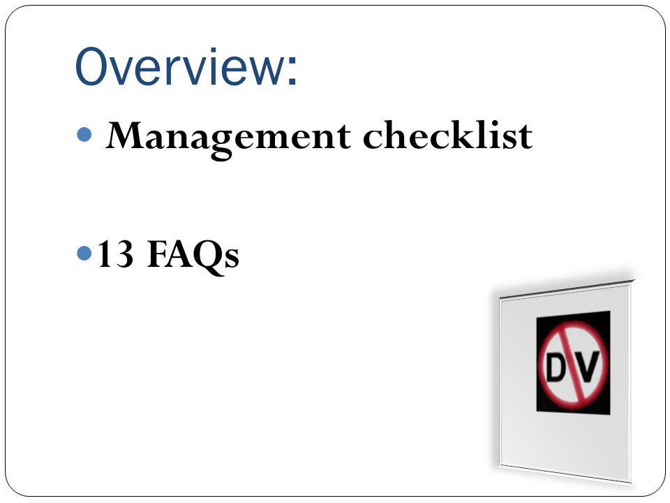 Overview: Management checklist 13 FAQs