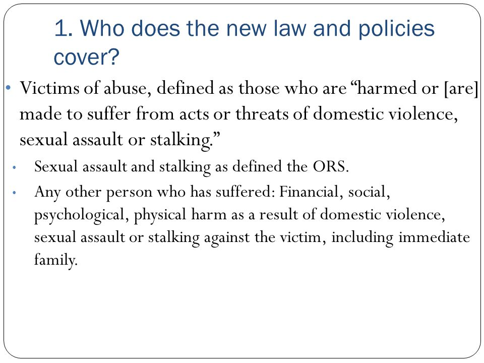 1. Who does the new law and policies cover