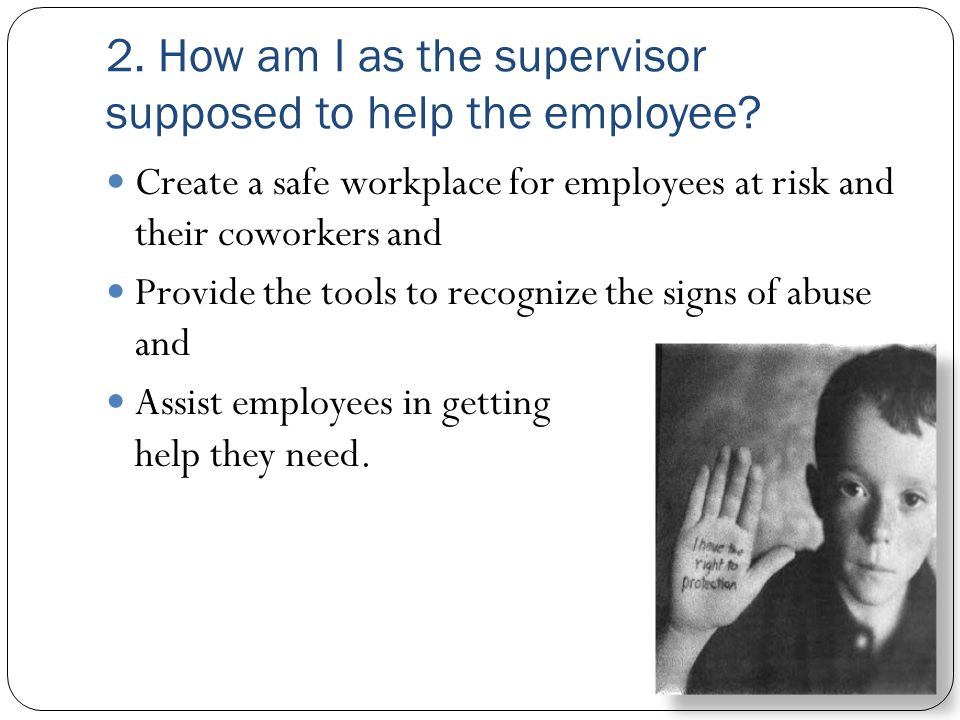 2. How am I as the supervisor supposed to help the employee