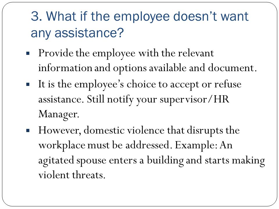 3. What if the employee doesn't want any assistance