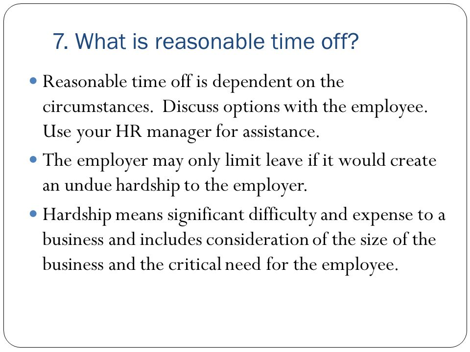 7. What is reasonable time off