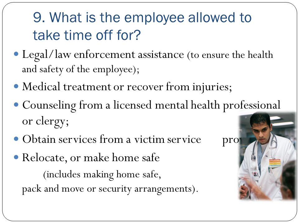 9. What is the employee allowed to take time off for