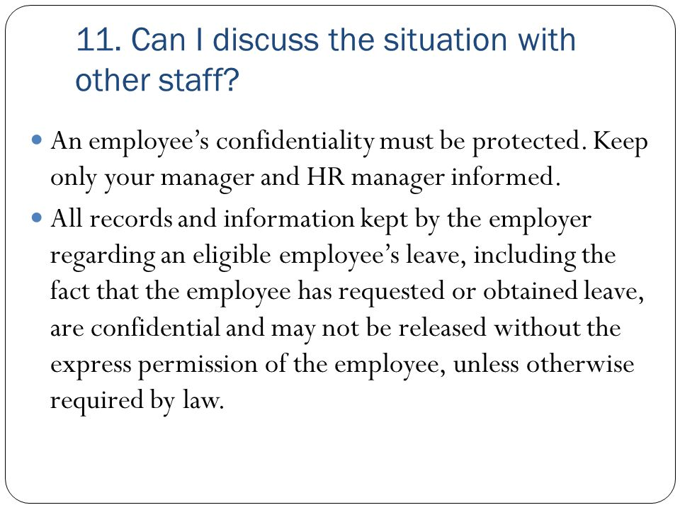 11. Can I discuss the situation with other staff