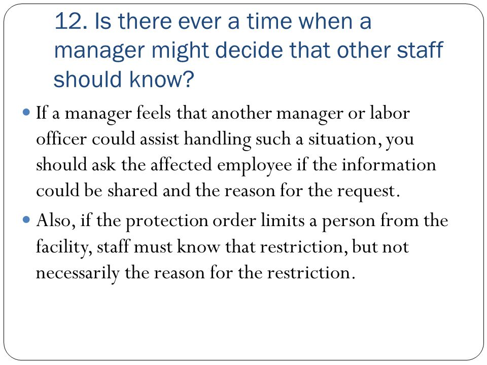 12. Is there ever a time when a manager might decide that other staff should know