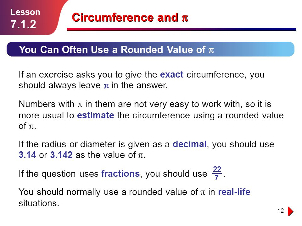 Circumference and p 7.1.2 You Can Often Use a Rounded Value of p