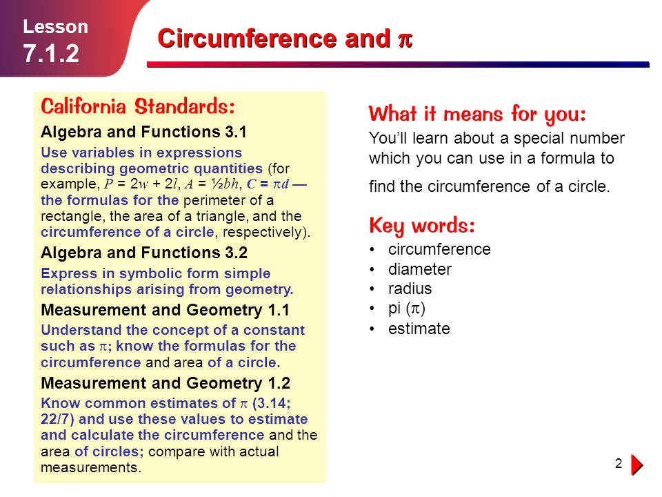 Circumference and p 7.1.2 California Standards: What it means for you: