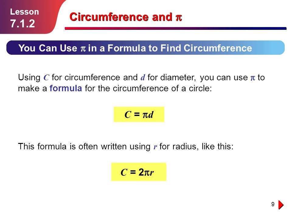 Circumference and p 7.1.2 C = pd C = 2pr