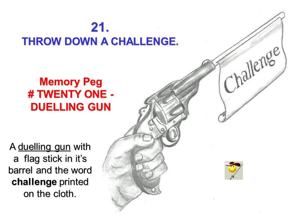 # TWENTY ONE - DUELLING GUN