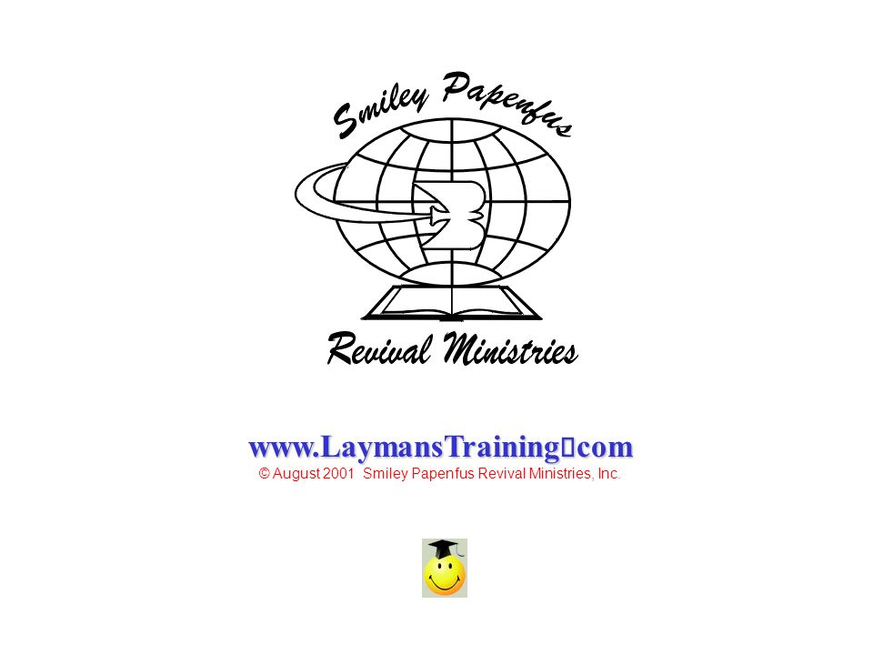 © August 2001 Smiley Papenfus Revival Ministries, Inc.