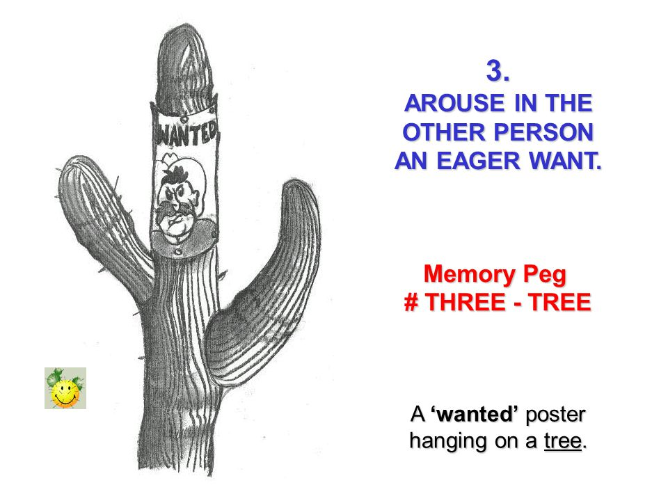 3. AROUSE IN THE OTHER PERSON AN EAGER WANT. Memory Peg # THREE - TREE