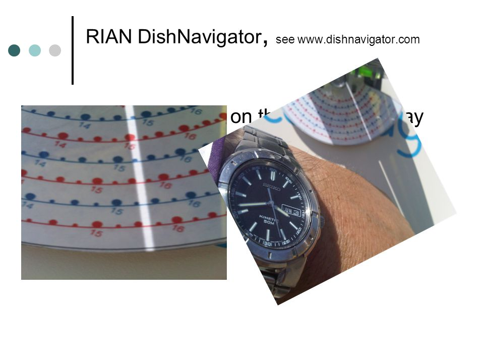 RIAN DishNavigator, see www.dishnavigator.com