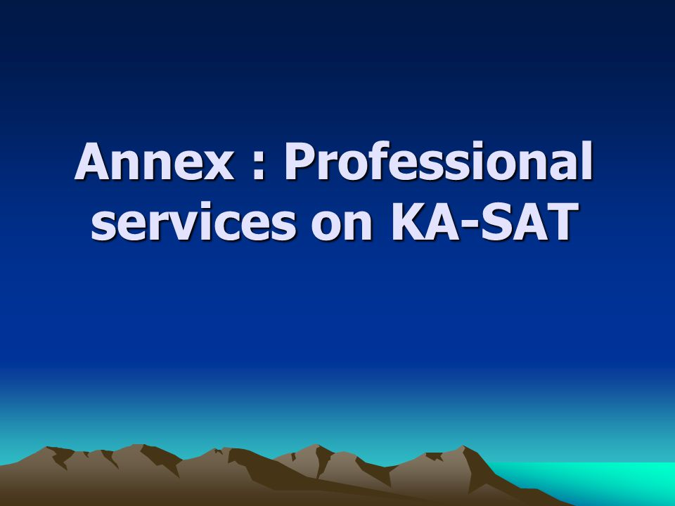 Annex : Professional services on KA-SAT