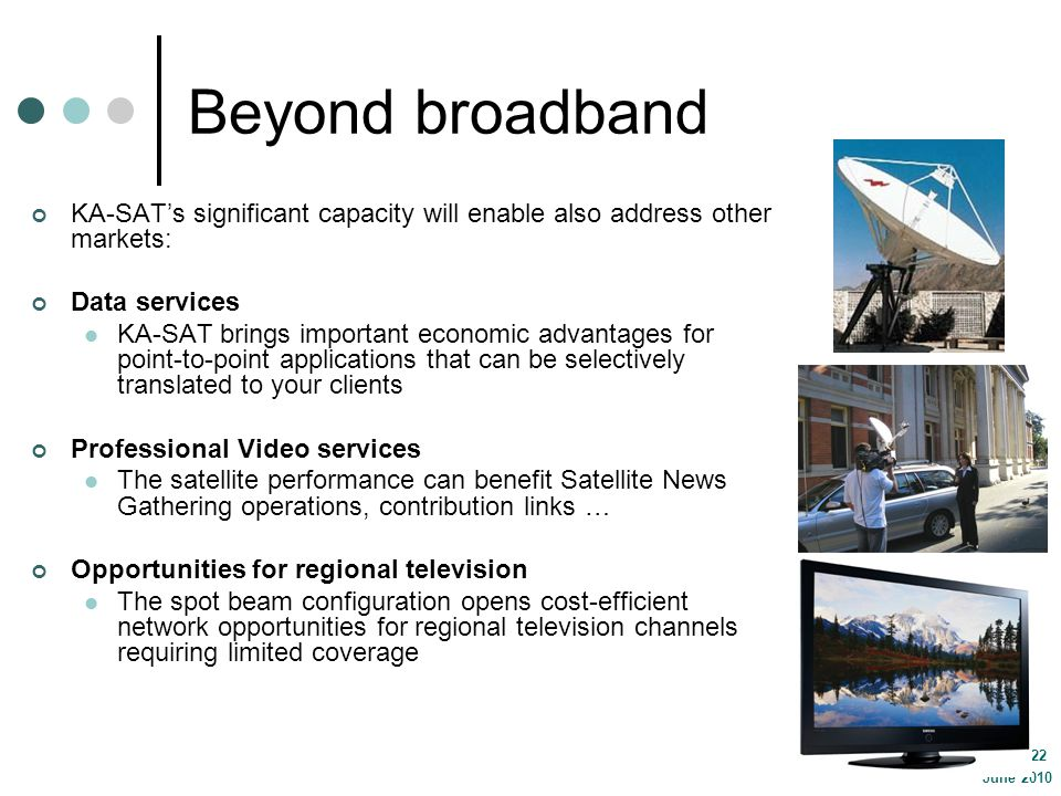 Beyond broadband KA-SAT's significant capacity will enable also address other markets: Data services.