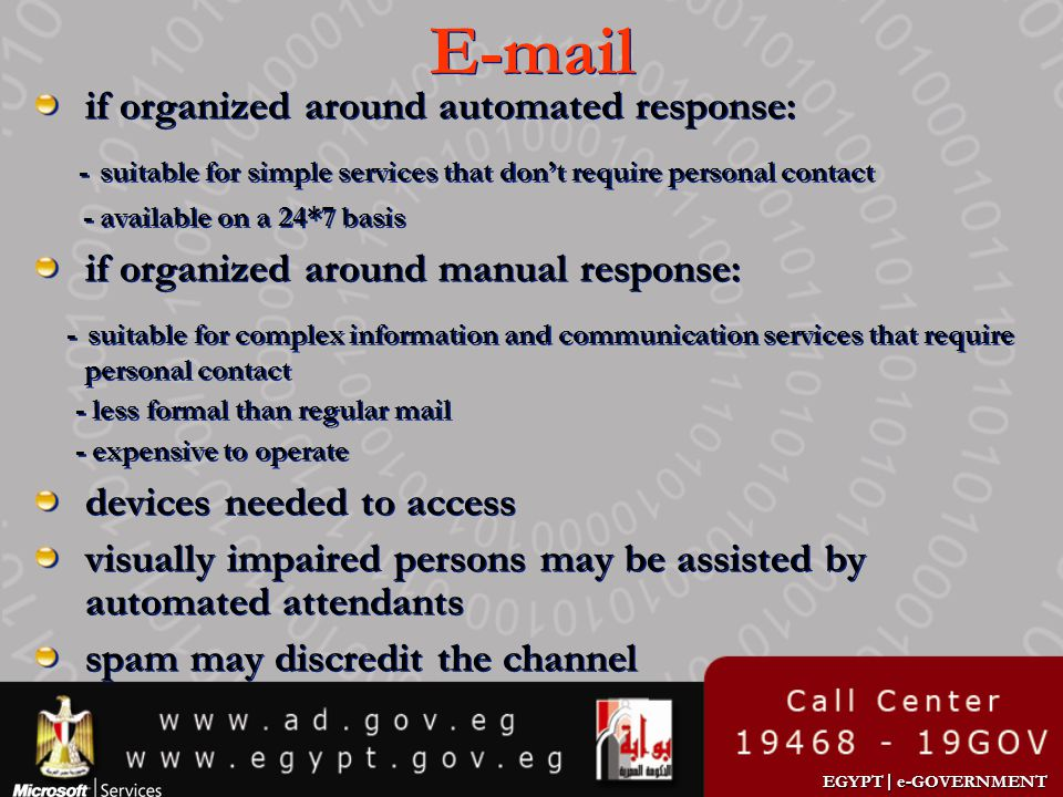 E-mail if organized around automated response: - suitable for simple services that don't require personal contact.