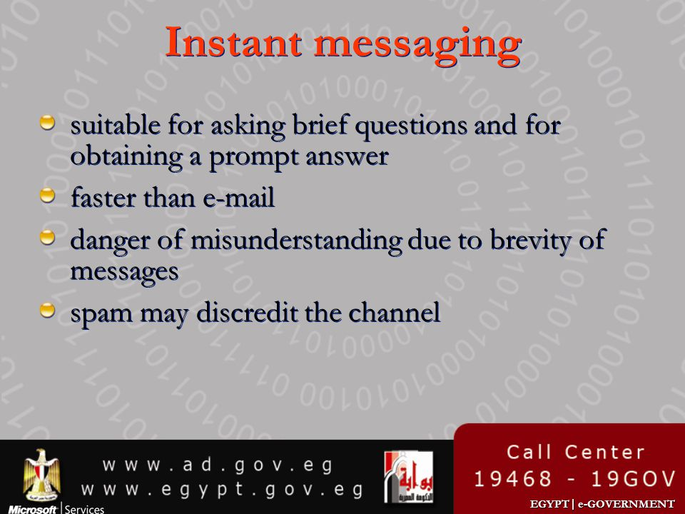 Instant messaging suitable for asking brief questions and for obtaining a prompt answer. faster than e-mail.