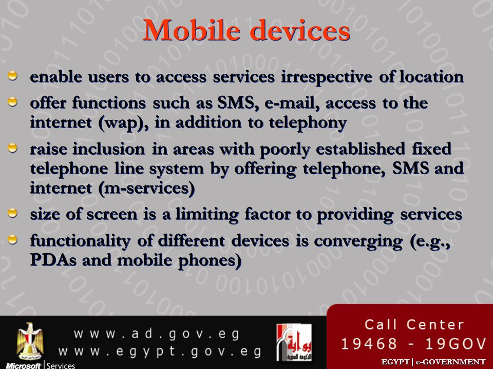 Mobile devices enable users to access services irrespective of location.