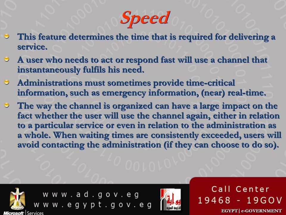 Speed This feature determines the time that is required for delivering a service.