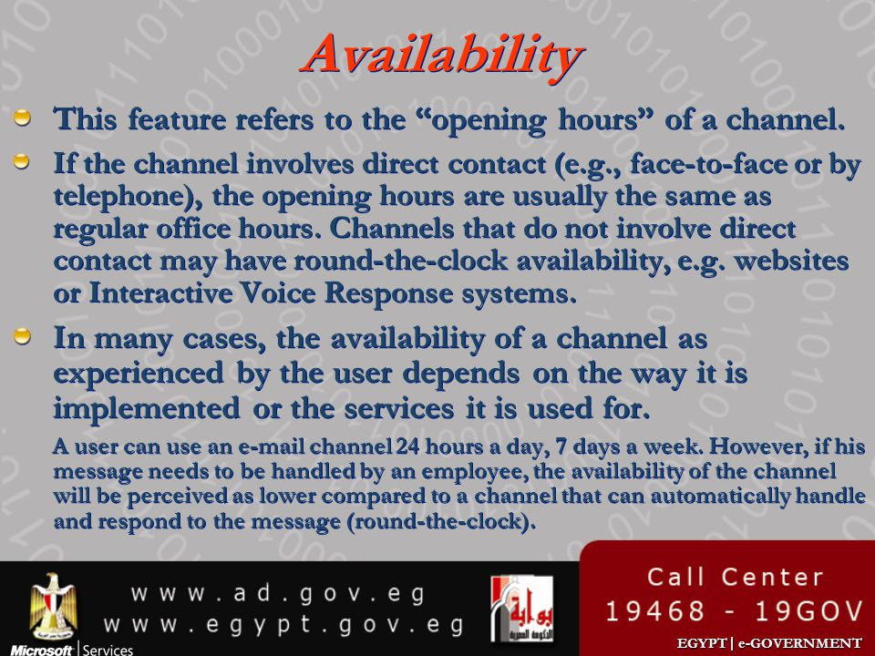 Availability This feature refers to the opening hours of a channel.