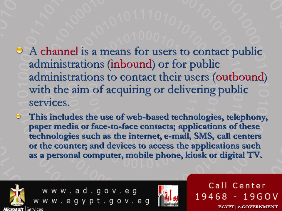 A channel is a means for users to contact public administrations (inbound) or for public administrations to contact their users (outbound) with the aim of acquiring or delivering public services.