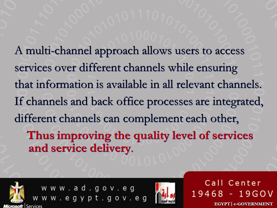 A multi-channel approach allows users to access