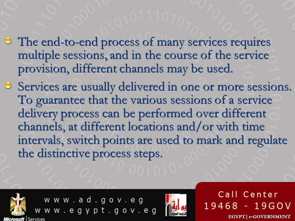 The end-to-end process of many services requires multiple sessions, and in the course of the service provision, different channels may be used.
