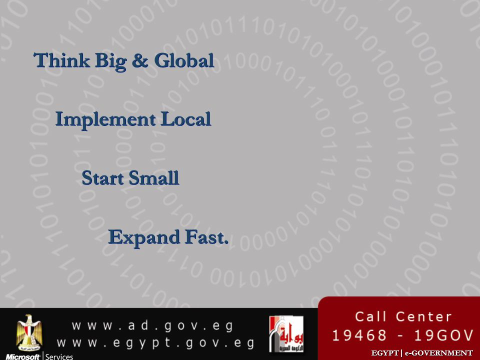 Think Big & Global Implement Local Start Small Expand Fast.