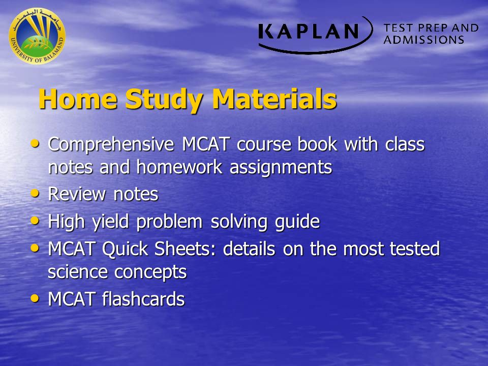 Home Study Materials Comprehensive MCAT course book with class notes and homework assignments. Review notes.