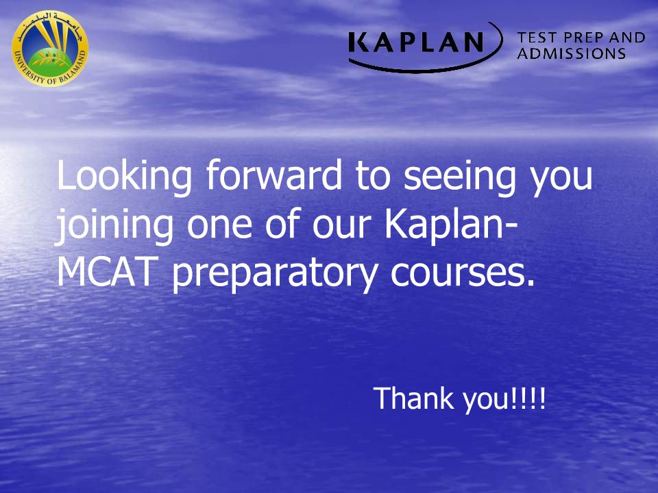 Looking forward to seeing you joining one of our Kaplan-MCAT preparatory courses.