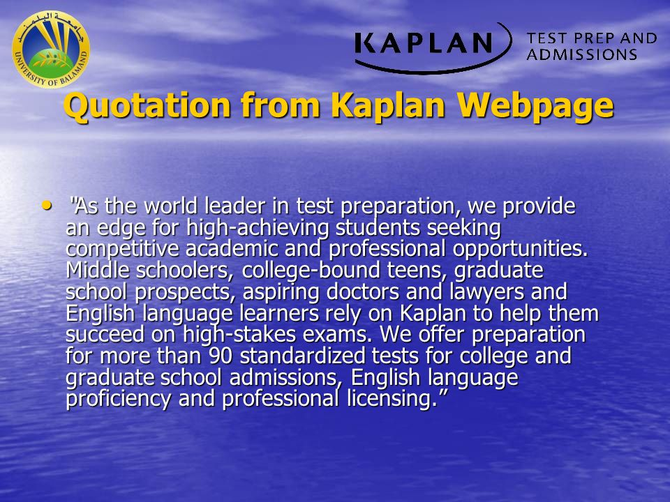 Quotation from Kaplan Webpage