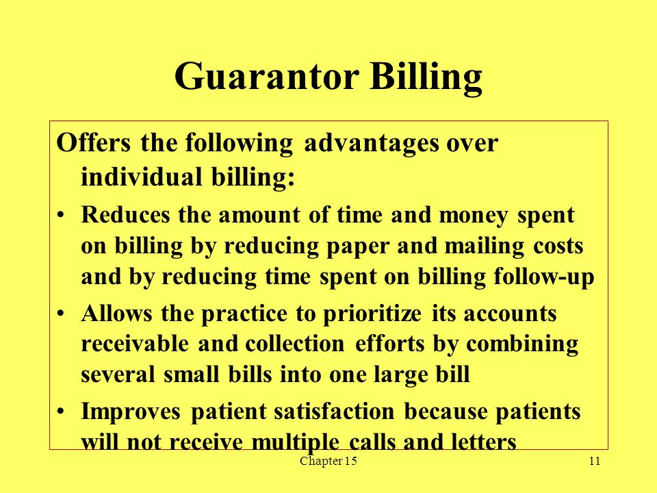 Guarantor Billing Offers the following advantages over individual billing: