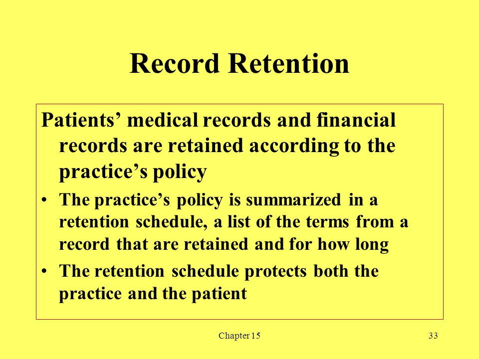 Record Retention Patients' medical records and financial records are retained according to the practice's policy.