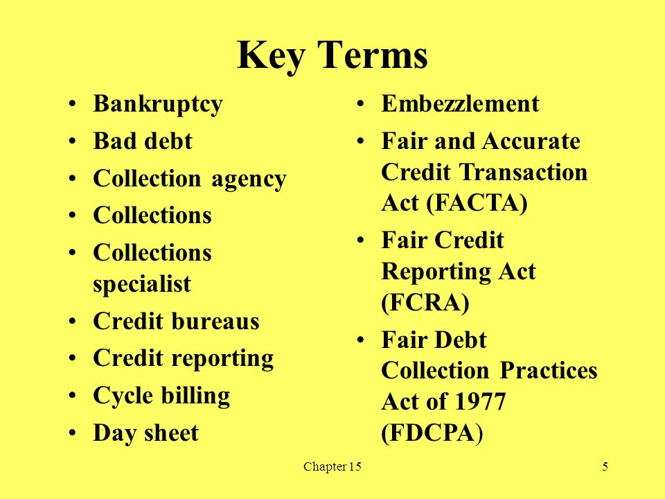 Key Terms Bankruptcy Bad debt Collection agency Collections