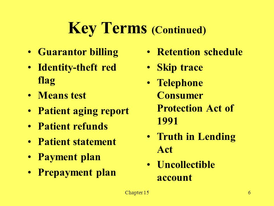 Key Terms (Continued) Guarantor billing Identity-theft red flag