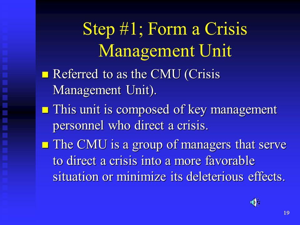 Step #1; Form a Crisis Management Unit