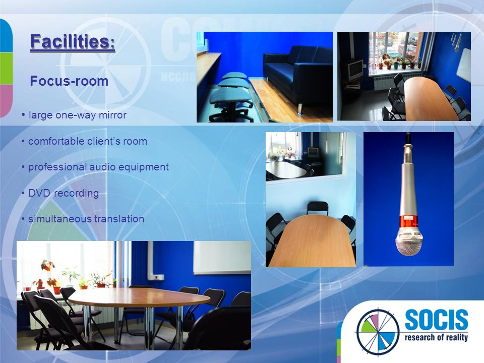 Facilities: Focus-room large one-way mirror comfortable client's room
