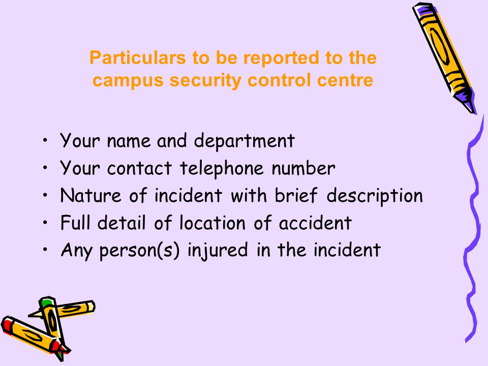Particulars to be reported to the campus security control centre