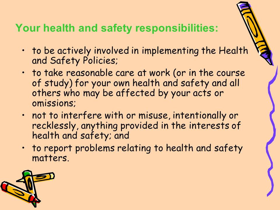 Your health and safety responsibilities: